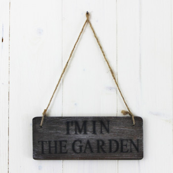 'I'm In The Garden' Sign