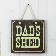 Wooden 'Dads Shed' Sign
