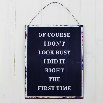 'Of Course I Don't Look Busy' Sign