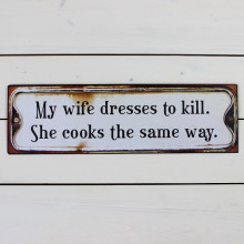'My Wife Dresses To Kill' Sign