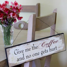 'Give Me The Coffee' Sign
