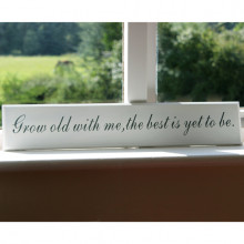'Grow Old With Me..' Sign