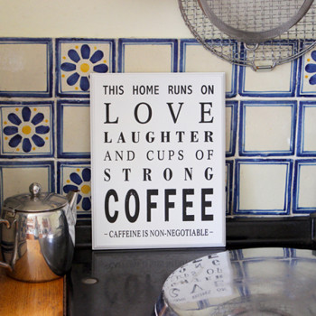 'This Home Runs On Coffee' Sign